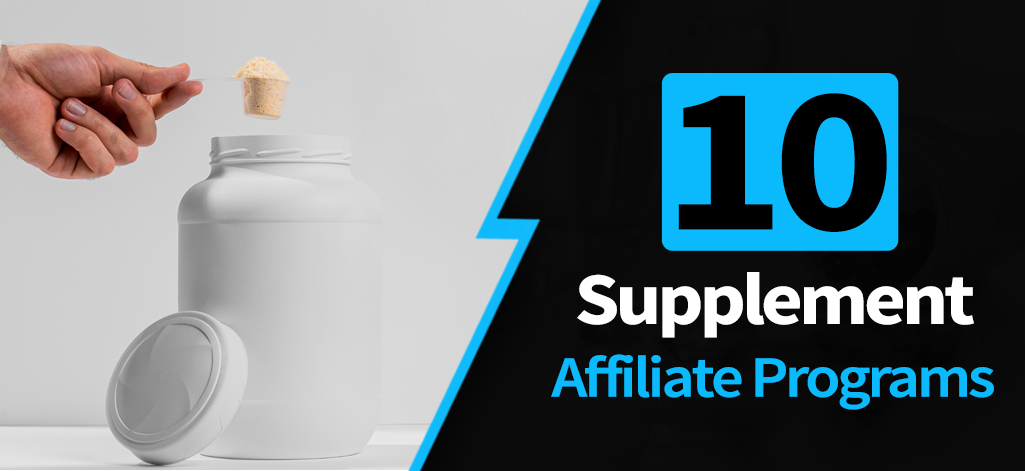 10 Health Supplement Affiliate Programs